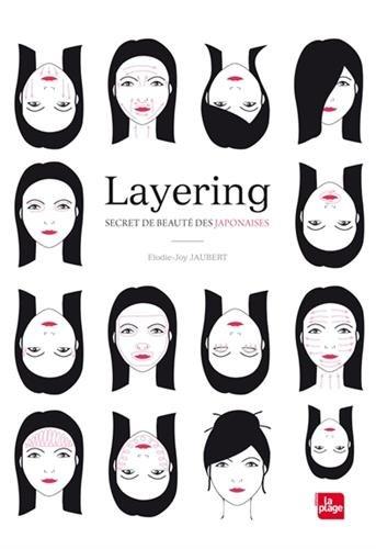 Télécharger Layering, secret de beauté des Japonaises PDF Livre En Ligne