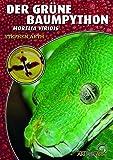 Der Grüne Baumpython: Morelia viridis (Art für Art)