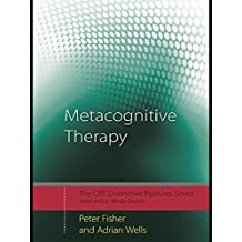 Metacognitive Therapy: Distinctive Features