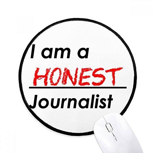 DIYthinker Zitat Ich bin ein ehrlicher Journalist Runde Griffige Mousepads Schwarz Titched Kanten Spiel Büro-Geschenk