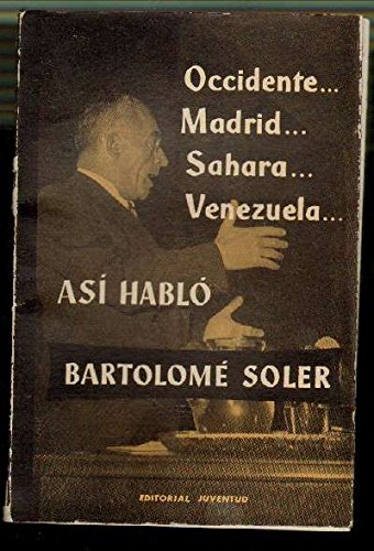 OCCIDENTE…MADRID…SAHARA…VENEZUELA…ASI HABLO BARTOLOME SOLER