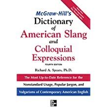 McGraw-Hill's Dictionary of American Slang and Colloquial Expressions: The Most Up-to-Date Reference for the Nonstandard Usage, Popular Jargon, and Vulgarisms of Contempos (McGraw-Hill ESL References)