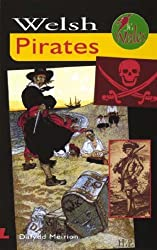 Welsh Pirates (It's Wales): Written by Dafydd Meirion, 2006 Edition, (Stated First Impression 2006) Publisher: Y Lolfa Cyf [Paperback]