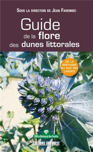 Guide de la flore des dunes littorales : De la Bretagne au sud des Landes