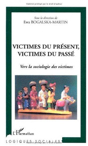 Victimes du présent, victimes du passé : Vers la sociologie des victimes