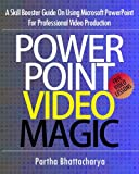 Image de PowerPoint Video Magic: A Skill Booster Guide on Using Microsoft PowerPoint for Professional Video Production (English Edition)