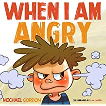 When I am Angry: (Children's book about anger, children books ages 3 5, kids books) (English Edition)