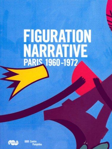 La figuration narrative : Paris 1960-1972