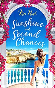 Sunshine and Second Chances: A heart-warming, feel-good, uplifting summer read about friendship, love and seco