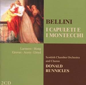 Bellini : I Capuleti e i Montecchi (Les Capulets et les Montaigus)