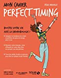 Mon cahier Perfect timing (French Edition)