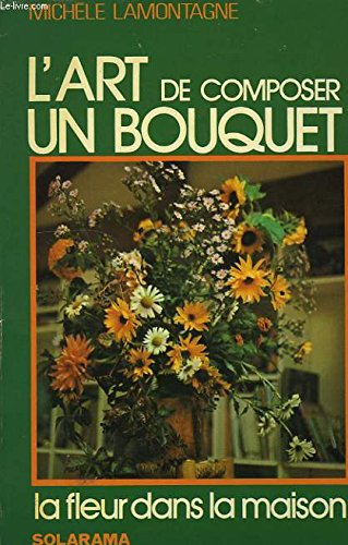 L'art de composer un bouquet