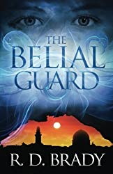 The Belial Guard (The Belial Series) (Volume 8) by R.D. Brady (2016-04-10)