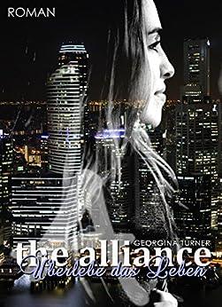 The Alliance: Überlebe das Leben von [Turner, Georgina]