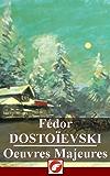 Fédor Dostoïevski: Oeuvres Majeures - 29 titres