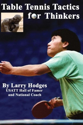 Table Tennis Tactics for Thinkers por Larry Hodges