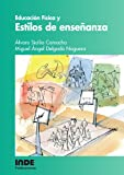 Educación Física Y Estilos De Enseñanza (Pedagogía de la educación física y el deporte)