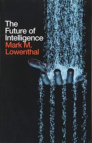 The Future of Intelligence por Mark M. Lowenthal