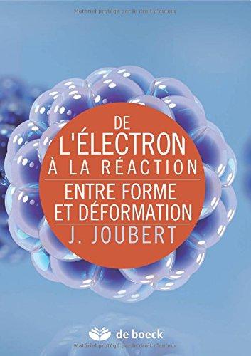 De l'électron à la réaction entre forme et déformation par Jérôme Joubert