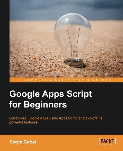 Google Apps Script for Beginners por Serge Insas