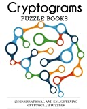 Cryptograms Puzzle Books: 250 Inspirational and Enlightening Cryptogram Puzzles (Cryptogram Puzzles for Adults)