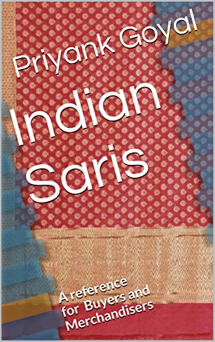 Saree Kostüm - Indian Saris: A reference for Buyers and Merchandisers (English Edition)
