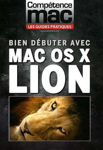 Bien débuter avec MAC OS X LION