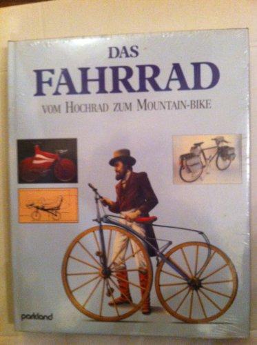 Preisvergleich Produktbild Das Fahrrad. Vom Hochrad zum Mountain- Bike