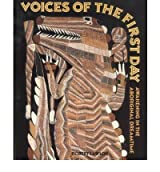 [( Voices of the First Day: Awakening in the Aboriginal Dreamtime )] [by: Robert Lawlor] [Nov-1999]