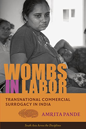 Wombs in Labor: Transnational Commercial Surrogacy in India (South Asia Across the Disciplines) (English Edition) -