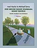 Der weisse Neger Wumbaba kehrt zurück: Zweites Handbuch des Verhörens - Axel Hacke