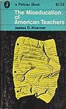 The Miseducation of American Teachers