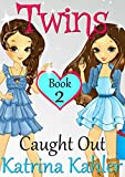 #9: Books for Girls - TWINS : Book 2: Caught Out! Girls Books 9-12