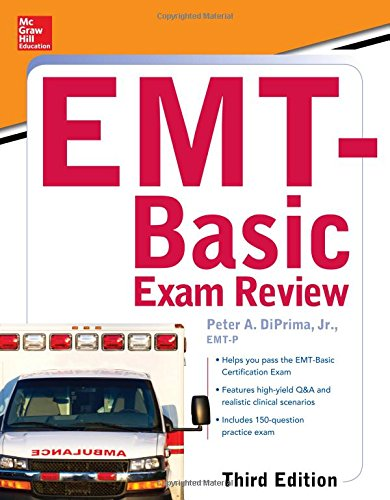 McGraw-Hill Education's EMT-Basic Exam Review, Third Edition (Mcgraw-Hill's EMT-Basic)