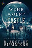 Wehr Wolff Castle (The Wehr Wolff Chronicles Book 1)