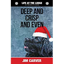 Deep and Crisp and Even: Volume 3 (Life at the Lodge)