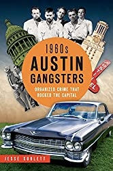 1960s Austin Gangsters: Organized Crime that Rocked the Capital (True Crime) (English Edition)