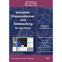 Virtuelles Klassenzimmer und Teleteaching für die Praxis: Do-it-Yourself-eTeaching im Unterrichtseinsatz