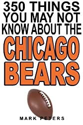 350 Things You May Not Know About The Chicago Bears (English Edition)
