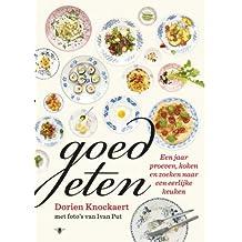 Goed eten: een jaar proeven koken en zoeken naar een eerlijke keuken
