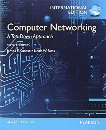 Computer Networking. James F. Kurose, Keith W. Ross by James F. Kurose (2012-05-01)