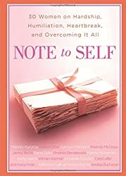 Note to Self: 30 Women on Hardship, Humiliation, Heartbreak, and