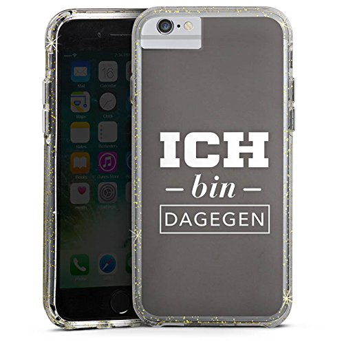 Apple iPhone 6 Plus Bumper Hülle Bumper Case Glitzer Hülle Ich Bin Dagegen Phrases Sayings Bumper Case Glitzer gold