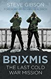 BRIXMIS: The Last Cold War Mission