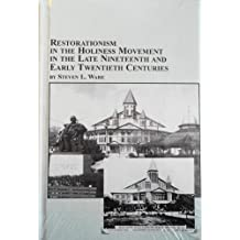 Restorationism In The Holiness Movement In The Late Nineteenth And Early Twentieth Centuries