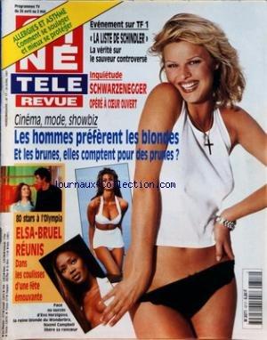 CINE TELE REVUE [No 17] du 24/04/1997 - LA LISTE DE SCHINDLER - LA VERITE SUR LE SAUVEUR CONTROVERSE - SCHWARZENEGGER OPERE - LES HOMMES PREFERENT LES BLONDES - 80 STARS A L'OLYMPIA - ELSA- BRUEL REUNIS - EVA HERZIGOVA - NAOMI CAMPBELL - ALLERGIES ET ASTHME - DALIDA - DEJA 10 ANS - HARRISON FORD - JEROME ANGER