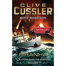 Piranha: Ein Juan-Cabrillo-Roman (Die Juan-Cabrillo-Abenteuer, Band 10)