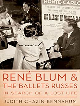 Rene Blum and The Ballets Russes: In Search of a Lost Life par [Chazin-Bennahum, Judith]