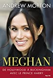 Meghan - De Hollywood à Buckingham avec le Prince Harry