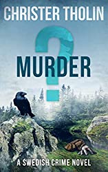 MURDER?: A Swedish Crime Novel (Stockholm Sleuth Series Book 3) (English Edition)